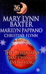 The Christmas That Changed Everything (36 Hours, Bk 15)