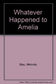 Whatever Happened to Amelia