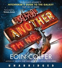 And Another Thing... (Hitchhiker's Guide to the Galaxy) (Audio CD) (Unabridged)