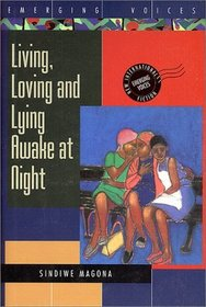 Living, Loving and Lying Awake at Night (Emerging Voices)