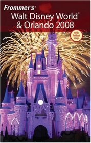 Frommer's Walt Disney World & Orlando 2008 (Frommer's Complete)