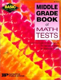 Basic/Not Boring Middle Grade Book of Math Tests (Basic, Not Boring)
