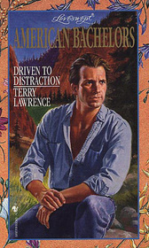 Driven to Distraction (American Bachelors) (Loveswept, No 769)