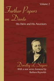 Further Papers on Dante Volume 2: His Heirs and His Ancestors