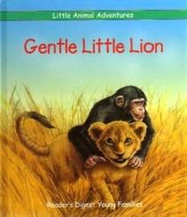 Gentle Little Lion ( Little Animal Adventures )