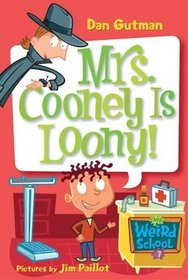 Mrs. Cooney Is Loony! (My Weird School Bk 7)