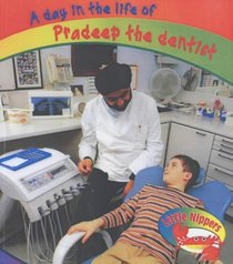 A Day in the Life of Pradeep the Dentist (Little Nippers: A Day in the Life of...)