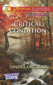 Critical Condition (Undercover Cops, Bk 3) (Love Inspired Suspense, No 314) (Larger Print)