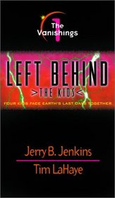 The Vanishings (Left Behind: The Kids, #1)
