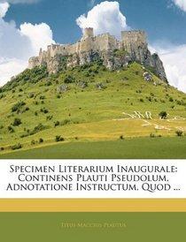 Specimen Literarium Inaugurale: Continens Plauti Pseudolum, Adnotatione Instructum, Quod ... (Latin Edition)