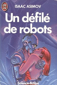 Un defile de robots (The Rest of the Robots) (French Edition)