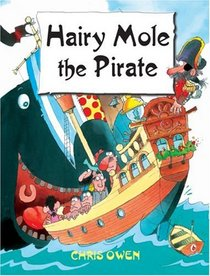 Hairy Mole The Pirate (Hairy Mole, Bk 1)