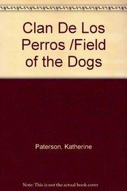 Clan De Los Perros /Field of the Dogs (Spanish Edition)