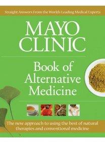 The Mayo Clinic Book of Alternative Medicine