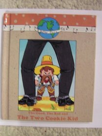 The Good, the Bad, the Two Cookie Kid With Hardcover Book