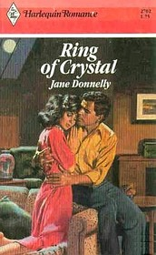 Ring Of Crystal (Harlequin Romance, No 2702)