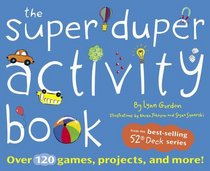 The Super Duper Activity Book: Over 120 Games, Projects, and More!