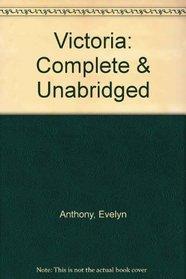 Victoria: Complete & Unabridged