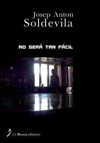 No ser? tan f?cil (Spanish Edition)