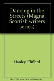 Dancing in the Streets (Magna Scottish Writers (Large Print))