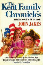Kent Family Chronicles: 3 Volumes In 1 (Bastard, Rebels, Seekers)