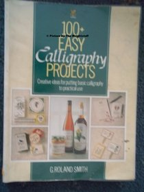 100+ Easy Calligraphy Projects: Creative Ideas for Putting Basic Calligraphy to Practical Use