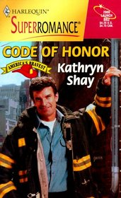 Code of Honor (America's Bravest) (Harlequin Superromance, No. 882)