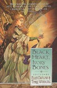 Black Heart, Ivory Bones (Fairy Tale Anthologies, No 6)