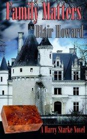 Family Matters (The Harry Starke Novels) (Volume 6)