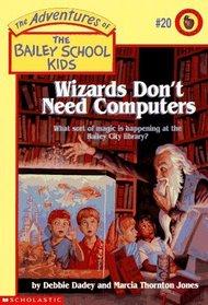 Wizards Don't Need Computers (Bailey School Kids, Bk 20)
