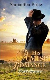 His Amish Romance: Amish Romance (Seven Amish Bachelors) (Volume 2)
