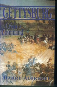 Gettysburg: Crisis of Command