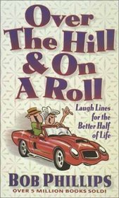 Over the Hill and on a Roll: Laugh Lines for the Better Half of Life