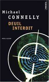 Deuil Interdit (The Closers) (Harry Bosch, Bk 11) (French Edition)