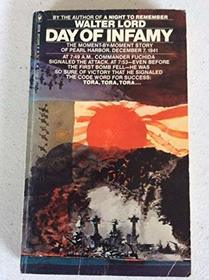 Day of Infamy - the Moment-By-Moment Story of Pearl Harbor