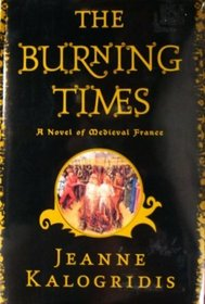 The Burning Times - A Novel Of Medieval France