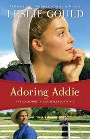 Adoring Addie (Courtships of Lancaster County, Bk 2)