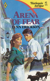 Arena of Fear (Harlequin Intrigue, No 42)
