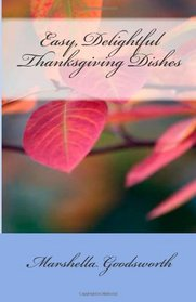 Easy, Delightful Thanksgiving Dishes