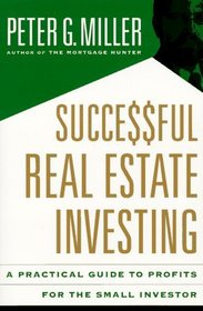 Successful Real Estate Investing: A Practical Guide to Profits for the Small Investor