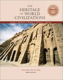 The Heritage of World Civilizations: Volume I, To 1650, Brief Edition