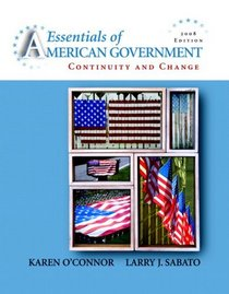 Essentials of American Government: Continuity and Change, 2008 Edition Value Pack (includes MyPoliSciLab Student Access  for American Government  & 2008 Presidential Campaign Workbook)