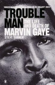 Trouble Man the Life and Deat Gaye
