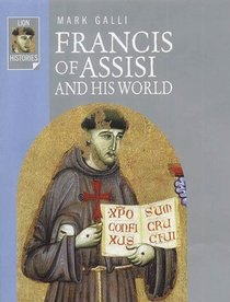 Francis of Assisi and His World (Lion Histories S.)