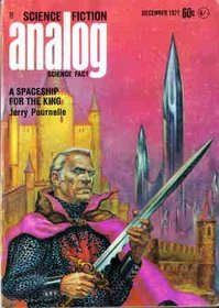 Analog Science Fiction and Fact, December 1971 Pt 1 of Pournelle's Spaceship for the King (Volume LXXXVIII No. 4)