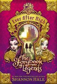 The Storybook of Legends (Ever After High, Bk 1)