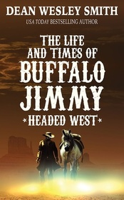 Headed West (Life and Times of Buffalo Jimmy, Bk 1)