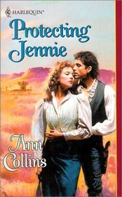 Protecting Jennie (Harlequin Historical Romance, No 542)