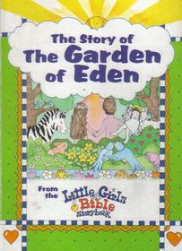 The Story Of The Garden Of Eden From The Little Girls Bible Storybook