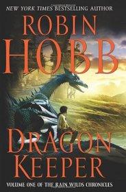 The Dragon Keeper (Rain Wilds Chronicles, Bk 1)